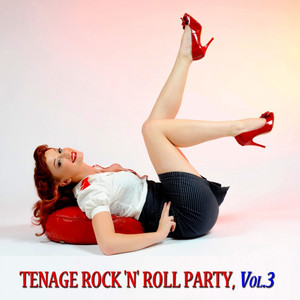 Tenage Rock 'N' Roll Party, Vol.3