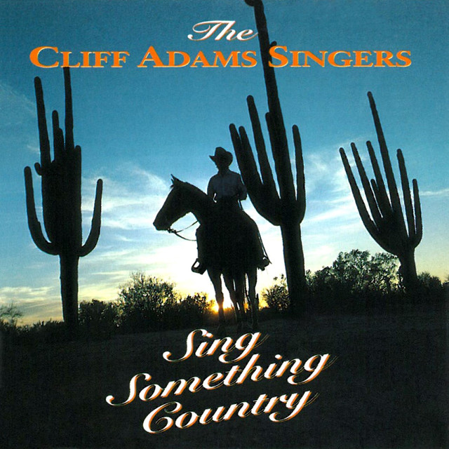 Sing Something Country By Cliff Adams Singers On Spotify