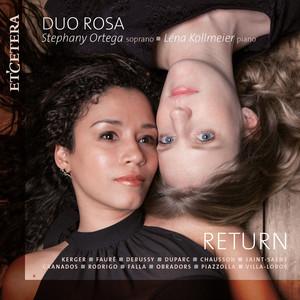 Kerger & Fauré & Debussy & Duparc & Chausson & Saint-Saëns & Granados & Rodrigo & Falla & Obradors & Piazzolla: Return - Camille