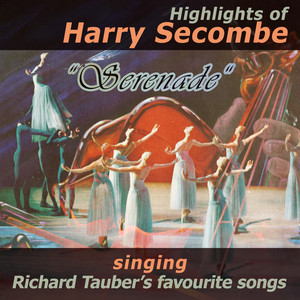 "Highlights of Harry Secombe ""Serenade"" Singing Richard Tauber's Favourites album"