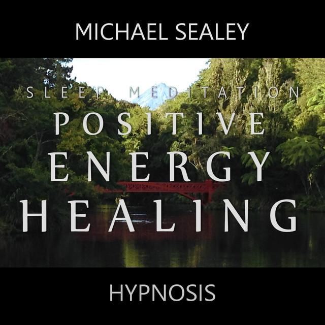 Sleep Meditation for Positive Energy Healing by Michael