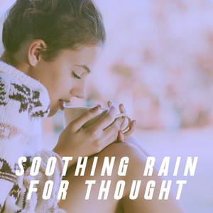Soothing Rain for Thought Albümü