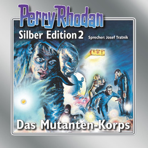 Das Mutanten-Korps - Perry Rhodan - Silber Edition 2 Audiobook