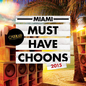 Carrillo Presents: Miami Must Have Choons 2015 Albumcover