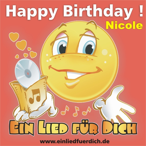Happy Birthday Zum Geburtstag Nicole By Ein Lied Fur Dich On Spotify