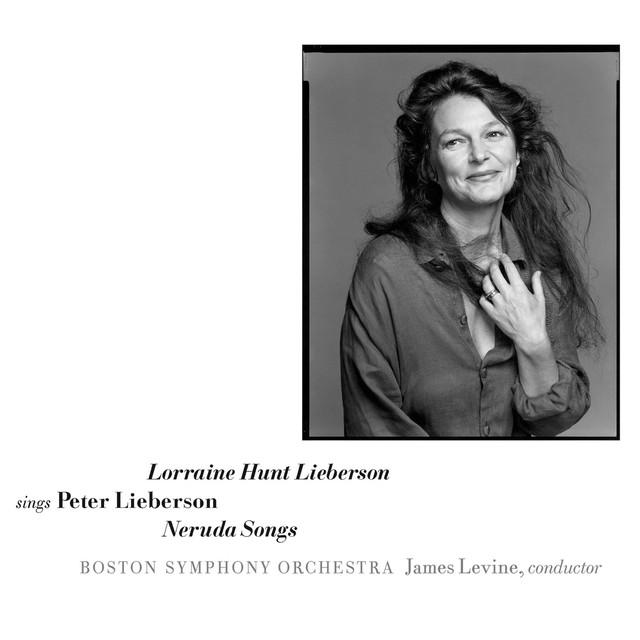 Sings Peter Lieberson: Neruda Songs
