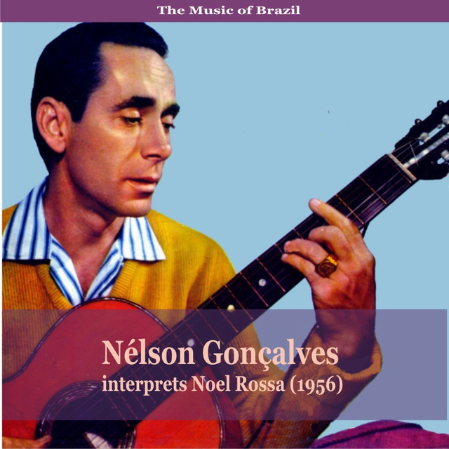 The Music of Brazil / Nélson Gonçalves interprets Noel Rossa (1956)