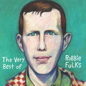 The Very Best of Robbie Fulks album
