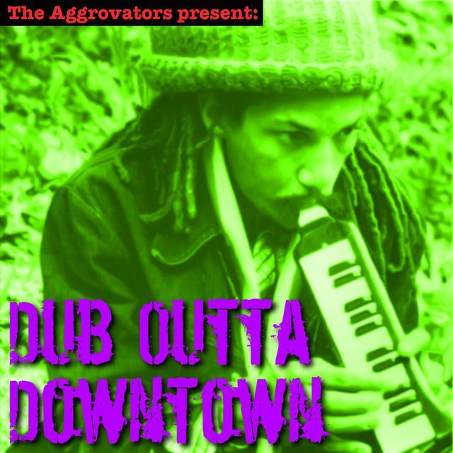 Dub Outta Downtown