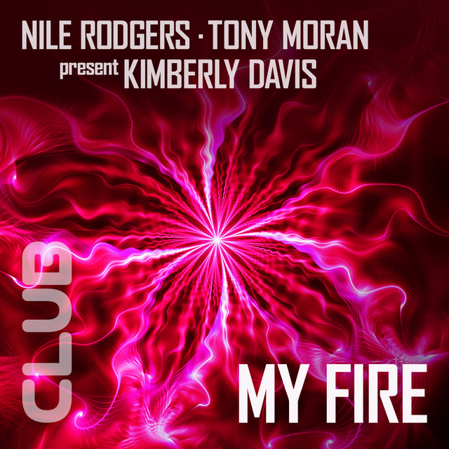 Nile Rodgers, Tony Moran My Fire Extended Remixes Vol. 1 album cover