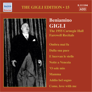 Gigli, Beniamino: Gigli Edition, Vol. 15: Carnegie Hall Farewell Recitals (1955) album