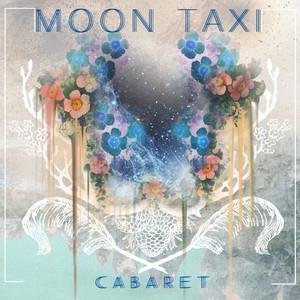 Cabaret - Moon Taxi