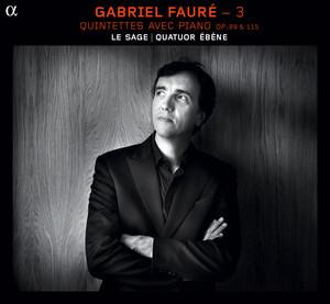 Fauré: Quintettes avec Piano, Opp. 89 and 115 Albümü
