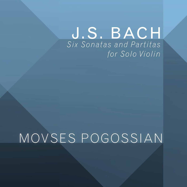 Album cover for Bach: 6 Sonatas & Partitas for Solo Violin, BWV 1001-1006 by Johann Sebastian Bach, Movses Pogossian