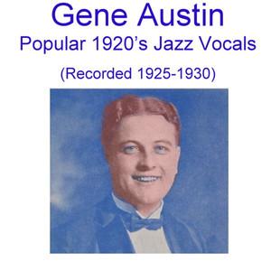 Gene Austin Popular 1920's Jazz Vocals (Recorded 1925-1930) album