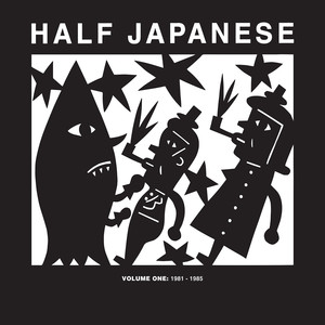 Half Japanese Volume 1: 1981 - 1985 album