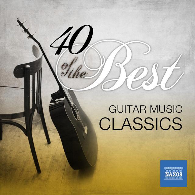 40 of the Best: Guitar Music Classics