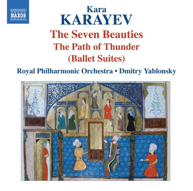 Karayev: 7 Beauties & In the Path of Thunder