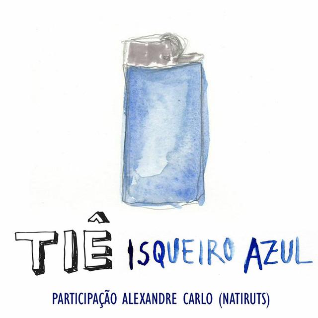 Isqueiro Azul (Participação Especial Alexandre Carlo)