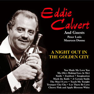 Eddie Calvert and Guests:A Night Out in the Golden City
