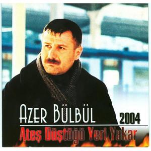Azer Bülbül 2004 (Ateş Düştüğü Yeri Yakar) Albümü