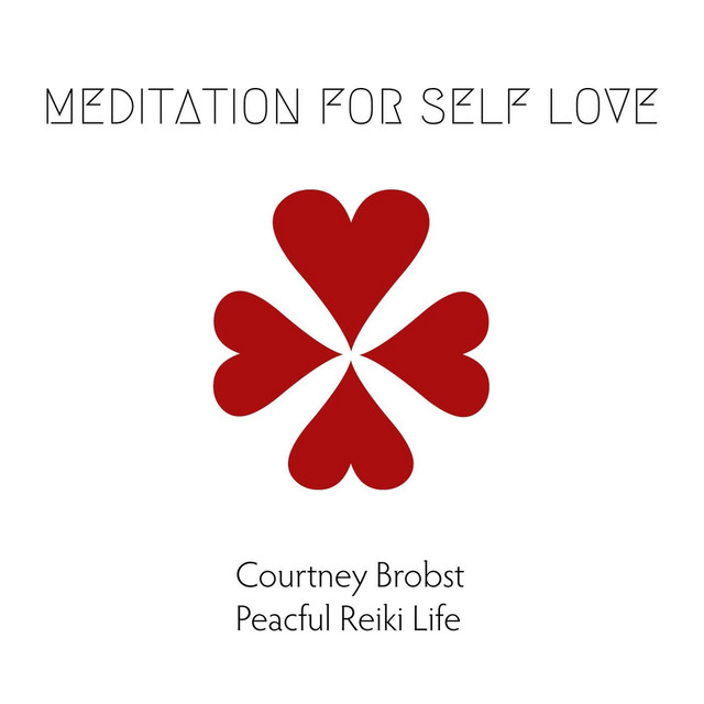Meditation For Self Love A Song By Courtney Brobst On Spotify