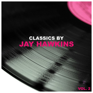 Classics by Jay Hawkins, Vol. 2 album