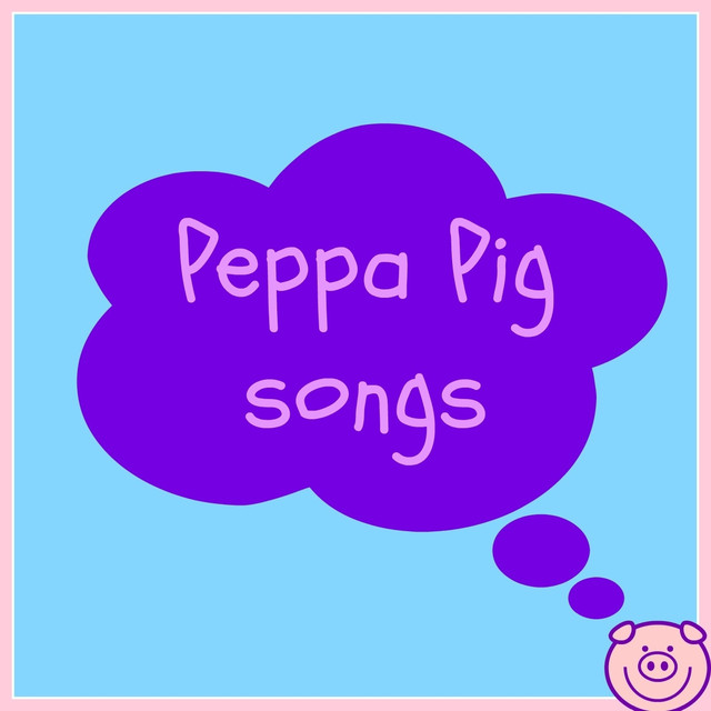 Peppa Pig Songs From The Tv Series Peppa Pig By Marty On Spotify