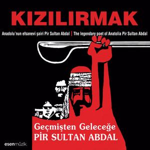 Geçmişten Geleceğe Pir Sultan Abdal (Anadolu'nu Efsanevi Şairi Pir Sultan Abdal / The Legendary Poet of Anatolia Pir Sultan Abdal) Albümü