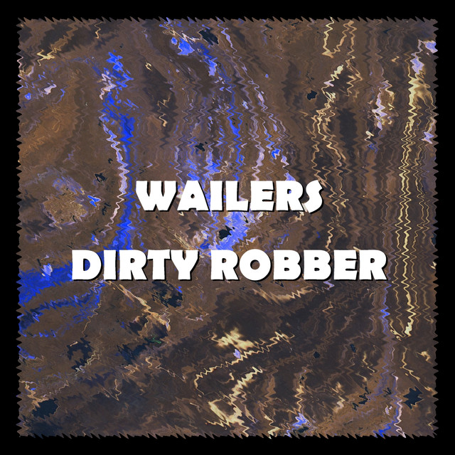 The Wailers Dirty Robber album cover