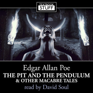 Edgar Allan Poe - The Pit And The Pendulum and Other Macabre Tales (unabridged) album