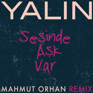 Sesinde Aşk Var (Mahmut Orhan Remix) Albümü