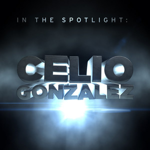 In the Spotlight: Celio Gonzalez album