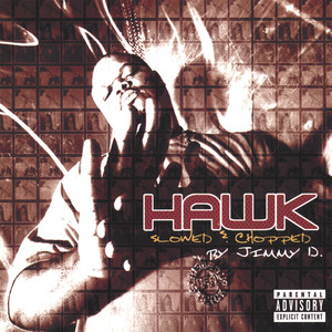 Hawk : Slowed And Chopped