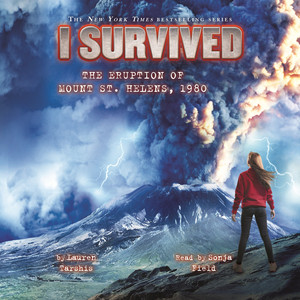 I Survived the Eruption of Mount St. Helens, 1980 - I Survived 14 (Unabridged)
