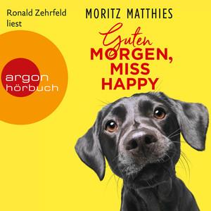 Guten Morgen, Miss Happy (Autorisierte Lesefassung) Audiobook