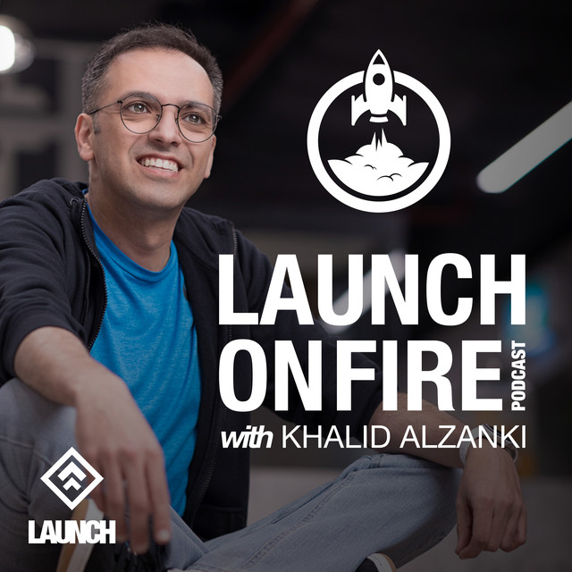 LAUNCH ON FIRE with Khalid Al-Zanki on Spotify