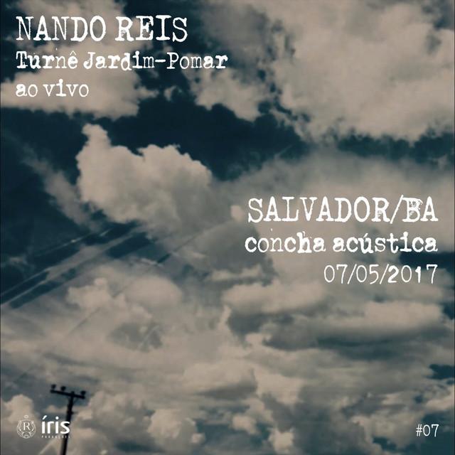 Turnê Jardim-Pomar, Salvador/BA 07-Maio-2017, #7 (Ao Vivo)