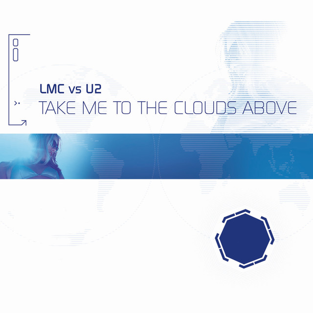 Take Me To The Clouds Above (LMC Vs. U2 / Remixes)
