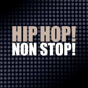 Hip‐Hop Non‐Stop