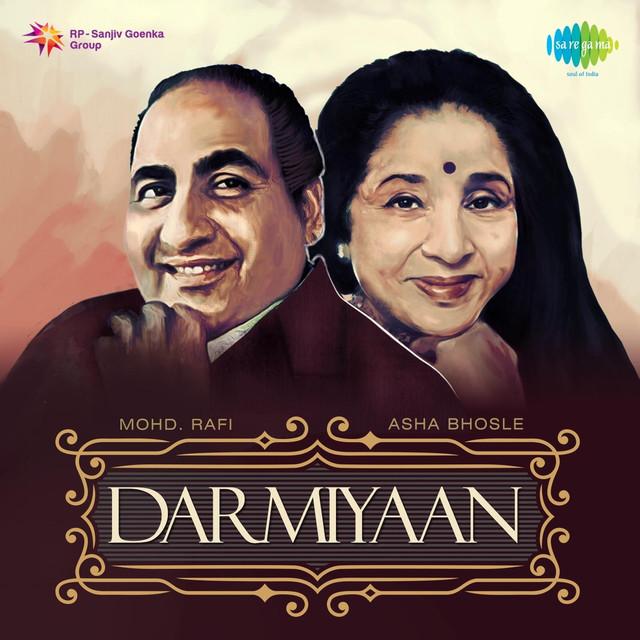 Haye O Merii Jann Song: Darmiyaan: Mohd. Rafi And Asha Bhosle By Asha Bhosle On