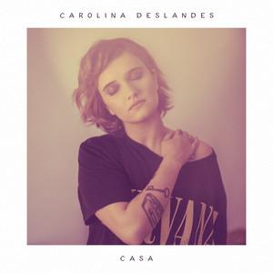 Casa - Carolina Deslandes