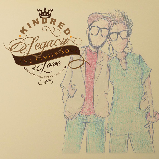 Album cover for Legacy of Love by Kindred The Family Soul