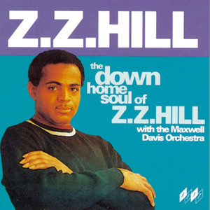 The Down Home Soul Of Z Z Hill album