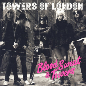 Blood Sweat And Towers - Towers Of London