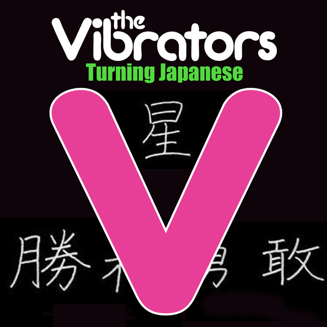 Turning Japanese by The Vibrators on Spotify Turning Japanese - 웹