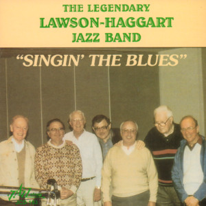 "The Legendary Lawson-Haggart Jazz Band ""Singin' the Blues"" album"