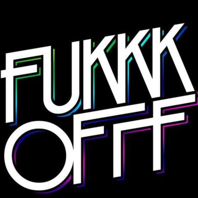 Fukkk Offf