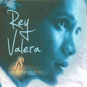 18 greatest hits rey valera - Rey Valera