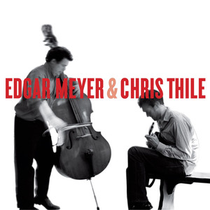 Edgar Meyer & Chris Thile album